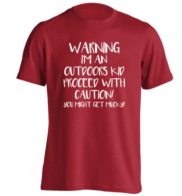 Warning I'm an outdoors kid! Proceed with caution you might get mucky adults unisex red Tshirt 2XL