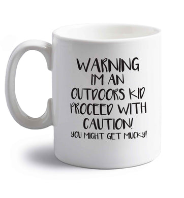 Warning I'm an outdoors kid! Proceed with caution you might get mucky right handed white ceramic mug