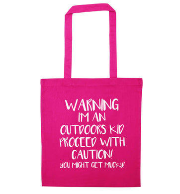 Warning I'm an outdoors kid! Proceed with caution you might get mucky pink tote bag