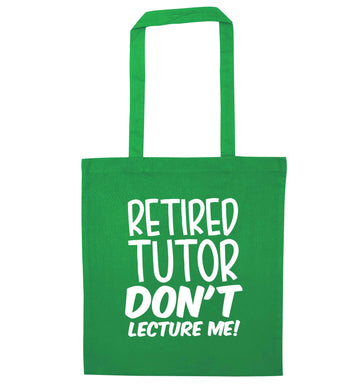 Retired tutor don't lecture me! green tote bag