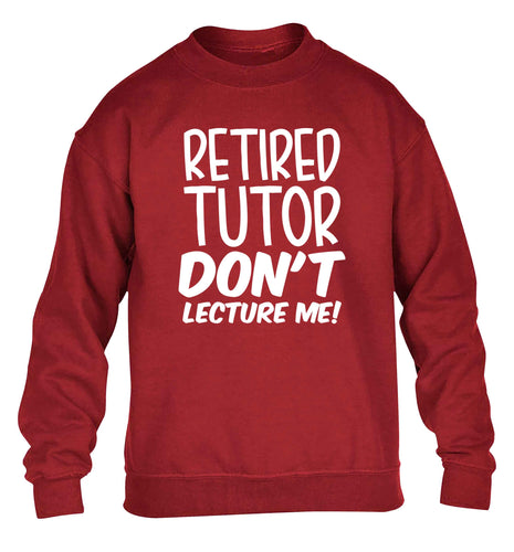 Retired tutor don't lecture me! children's grey sweater 12-13 Years
