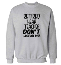 Retired head teacher don't lecture me! Adult's unisex grey Sweater 2XL