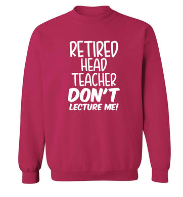 Retired head teacher don't lecture me! Adult's unisex pink Sweater 2XL