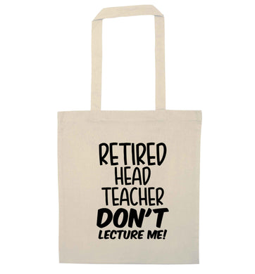 Retired head teacher don't lecture me! natural tote bag