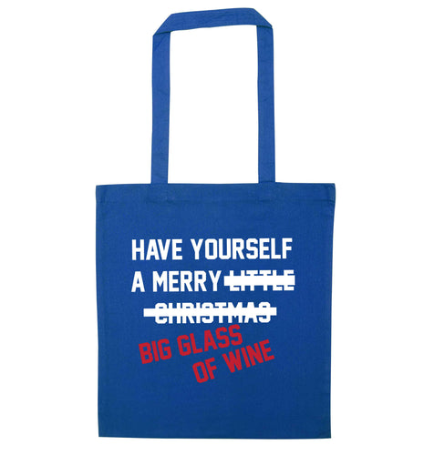 Have yourself a merry big glass of wine blue tote bag