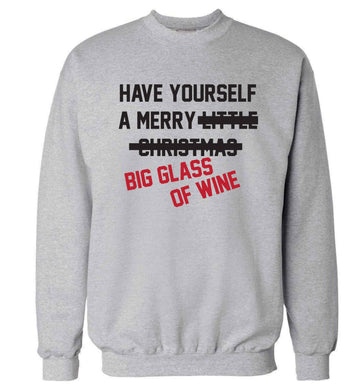 Have yourself a merry big glass of wine Adult's unisex grey Sweater 2XL