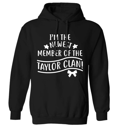 Personalised, newest member of the Taylor clan adults unisex black hoodie 2XL