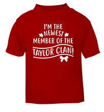 Personalised, newest member of the Taylor clan red Baby Toddler Tshirt 2 Years