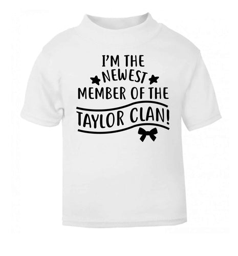 Personalised, newest member of the Taylor clan white Baby Toddler Tshirt 2 Years
