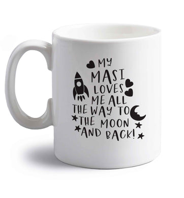 My masi loves me all the way to the moon and back right handed white ceramic mug