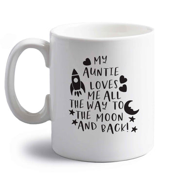 My auntie loves me all the way to the moon and back right handed white ceramic mug