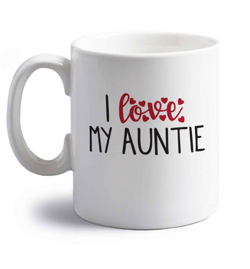 I love my auntie right handed white ceramic mug
