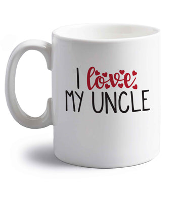 I love my uncle right handed white ceramic mug
