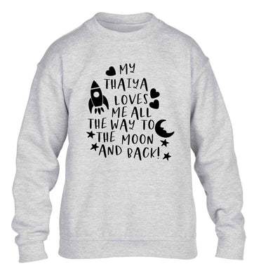My thaiya loves me all the way to the moon and back children's grey sweater 12-13 Years