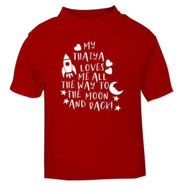 My thaiya loves me all the way to the moon and back red Baby Toddler Tshirt 2 Years