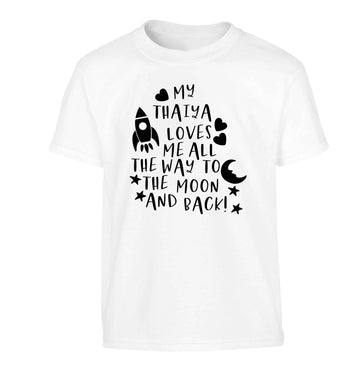 My thaiya loves me all the way to the moon and back Children's white Tshirt 12-13 Years