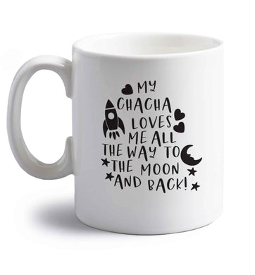 My chacha loves me all the way to the moon and back right handed white ceramic mug