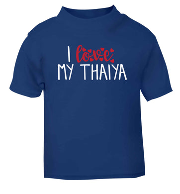 I love my thaiya blue Baby Toddler Tshirt 2 Years