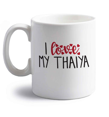 I love my thaiya right handed white ceramic mug