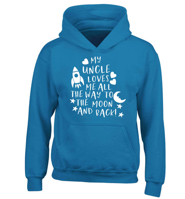 My uncle loves me all the way to the moon and back children's blue hoodie 12-13 Years