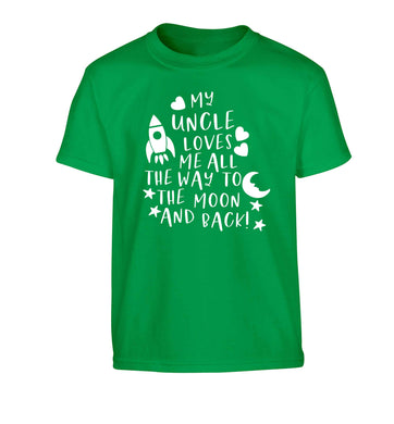 My uncle loves me all the way to the moon and back Children's green Tshirt 12-13 Years