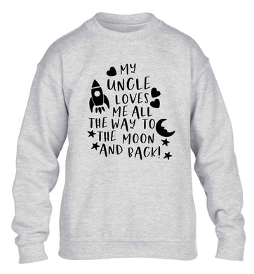 My uncle loves me all the way to the moon and back children's grey sweater 12-13 Years