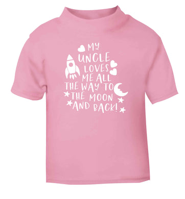 My uncle loves me all the way to the moon and back light pink Baby Toddler Tshirt 2 Years