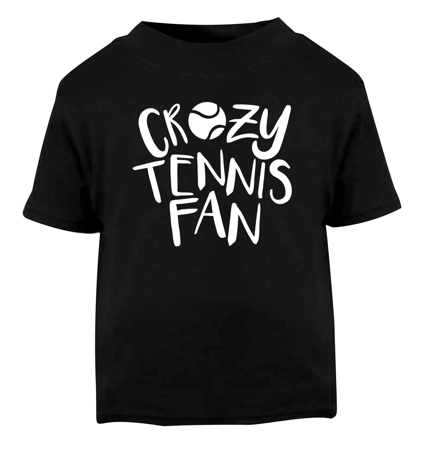 Crazy tennis fan Black Baby Toddler Tshirt 2 years