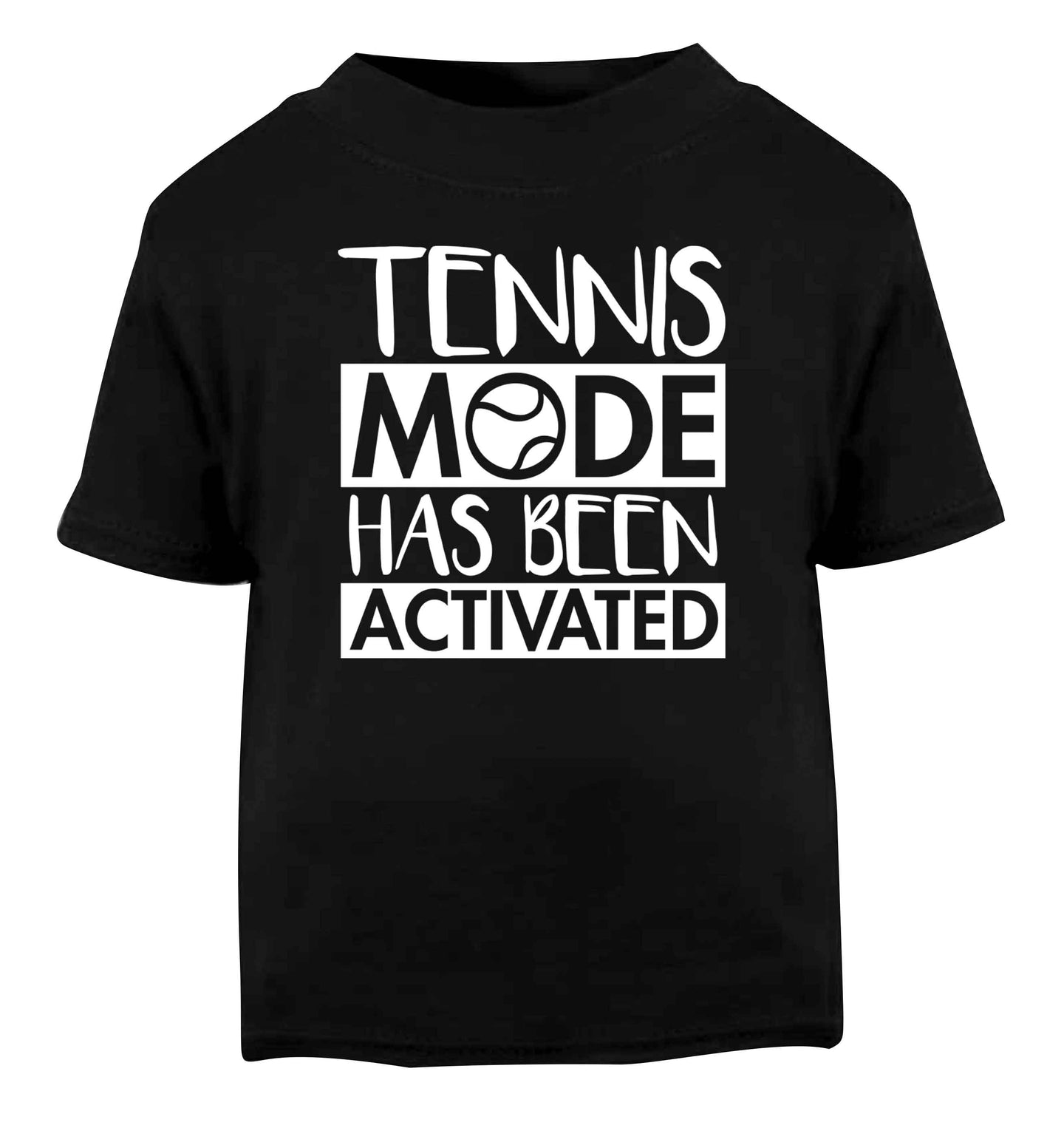 Tennis mode has been activated Black Baby Toddler Tshirt 2 years
