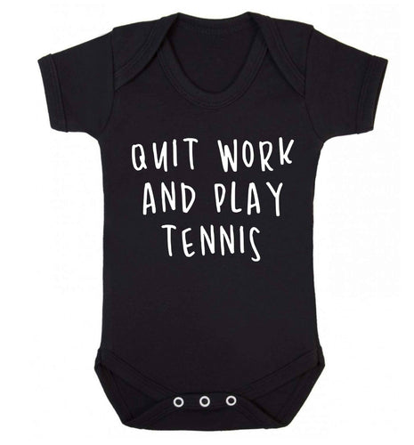 Quit work and play tennis Baby Vest black 18-24 months