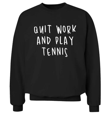 Quit work and play tennis Adult's unisex black Sweater 2XL