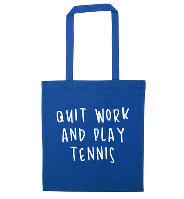 Quit work and play tennis blue tote bag