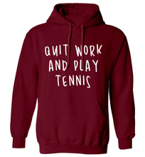 Quit work and play tennis adults unisex maroon hoodie 2XL