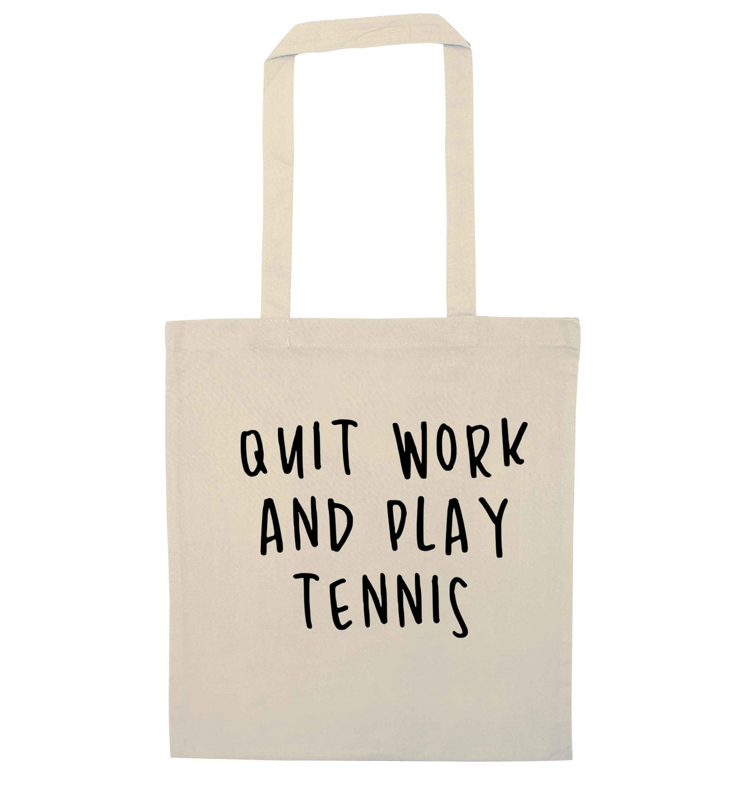Quit work and play tennis natural tote bag