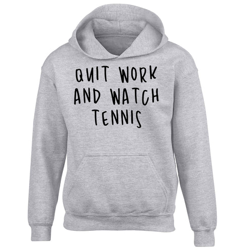 Quit work and watch tennis children's grey hoodie 12-13 Years