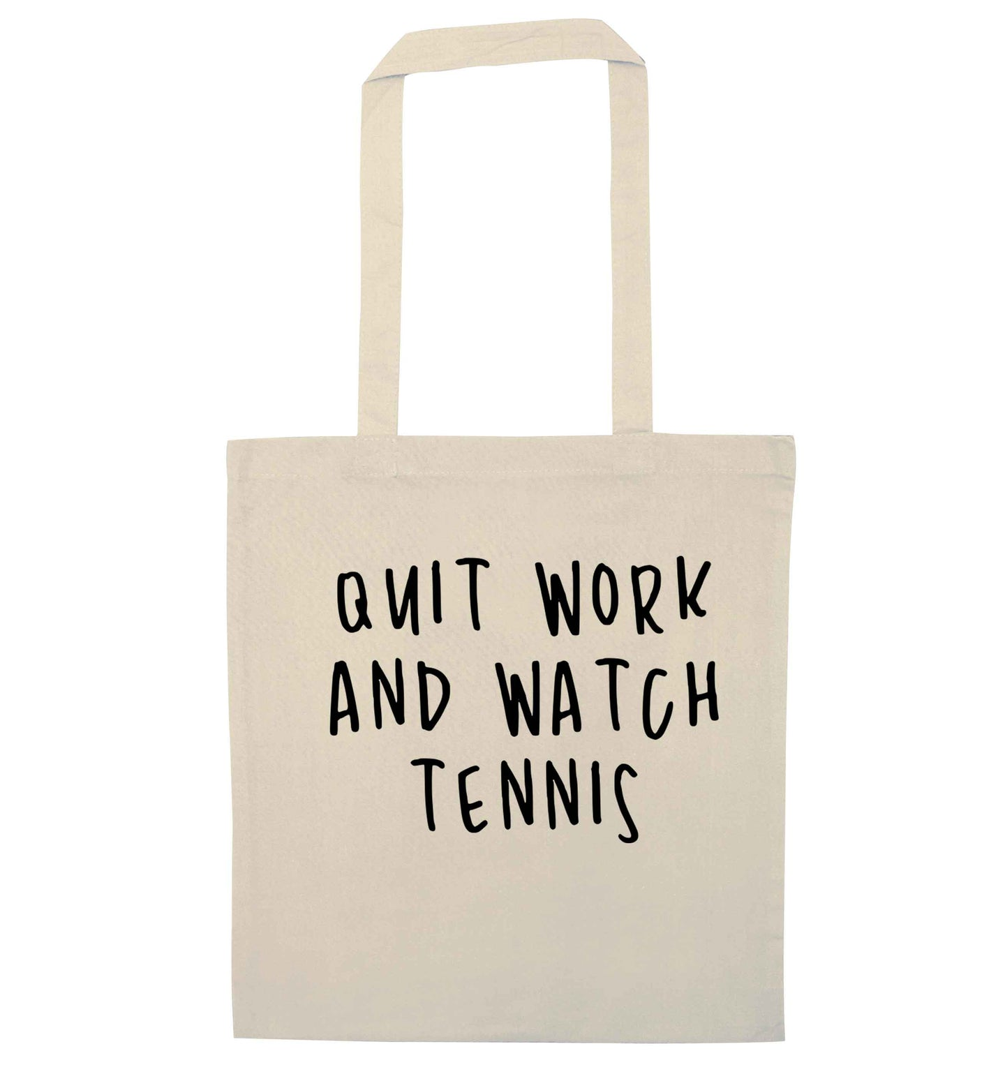 Quit work and watch tennis natural tote bag