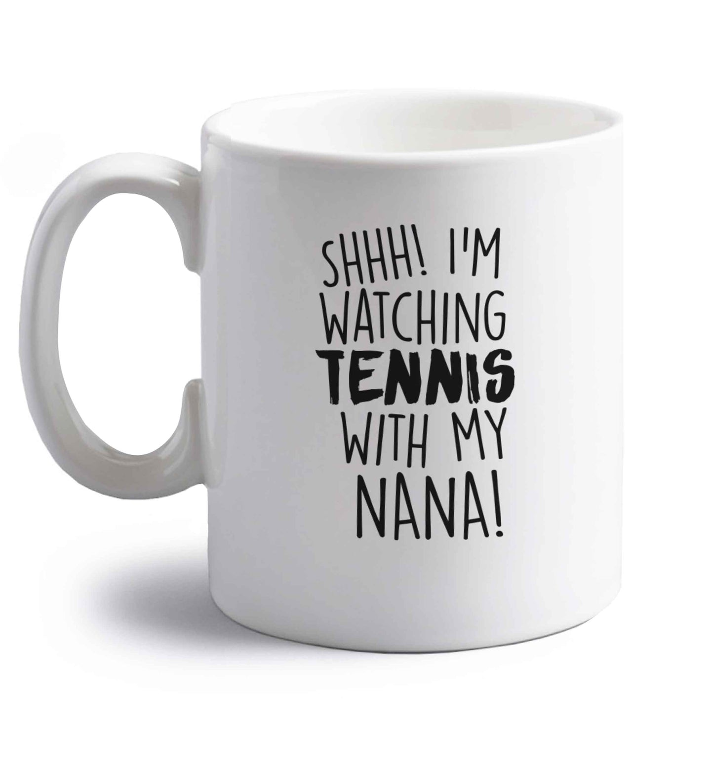 Shh! I'm watching tennis with my nana! right handed white ceramic mug