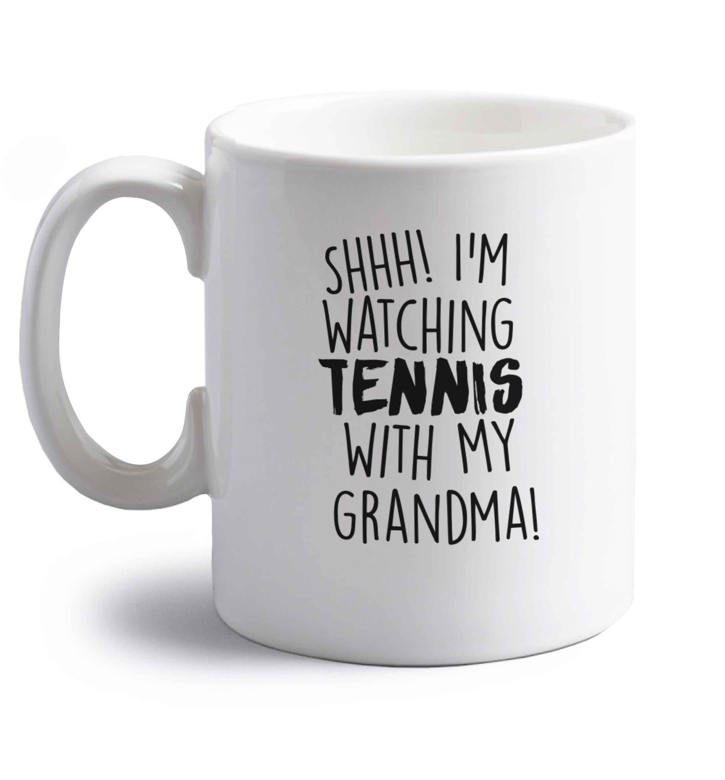 Shh! I'm watching tennis with my grandma! right handed white ceramic mug