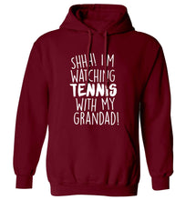 Shh! I'm watching tennis with my grandad! adults unisex maroon hoodie 2XL