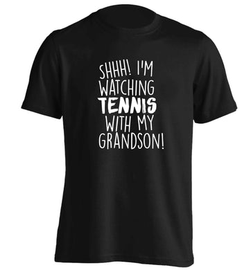 Shh! I'm watching tennis with my grandson! adults unisex black Tshirt 2XL