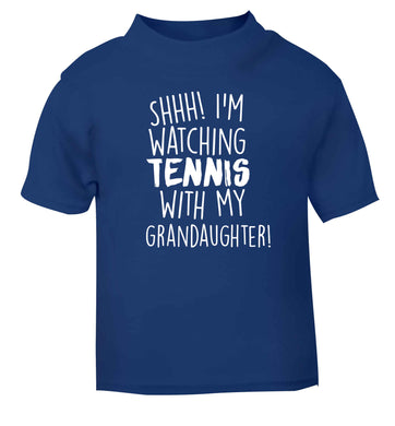 Shh! I'm watching tennis with my granddaughter! blue Baby Toddler Tshirt 2 Years