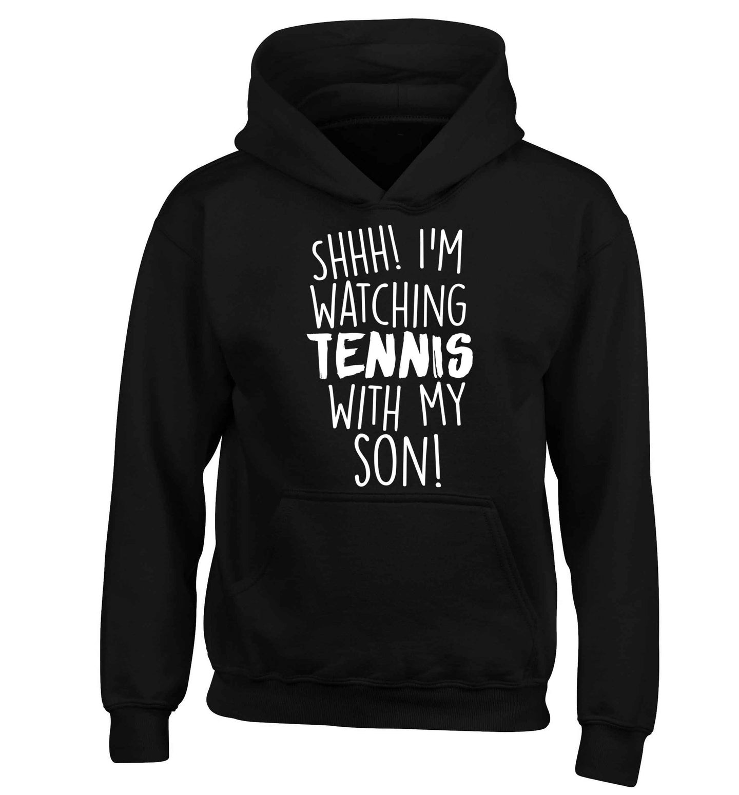 Shh! I'm watching tennis with my son! children's black hoodie 12-13 Years