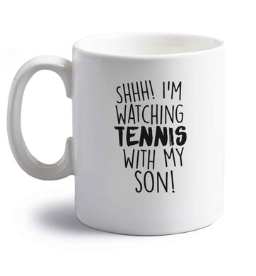 Shh! I'm watching tennis with my son! right handed white ceramic mug