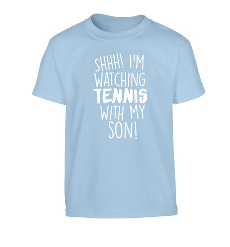 Shh! I'm watching tennis with my son! Children's light blue Tshirt 12-13 Years