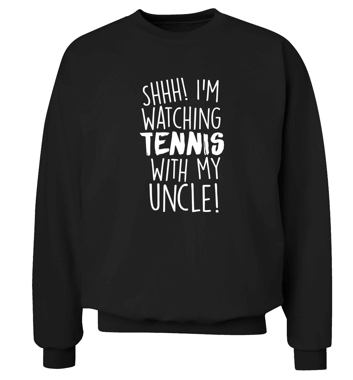 Shh! I'm watching tennis with my uncle! Adult's unisex black Sweater 2XL