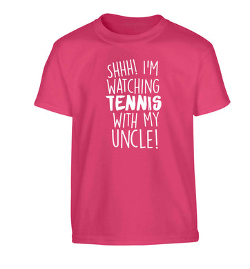Shh! I'm watching tennis with my uncle! Children's pink Tshirt 12-13 Years