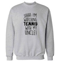 Shh! I'm watching tennis with my uncle! Adult's unisex grey Sweater 2XL