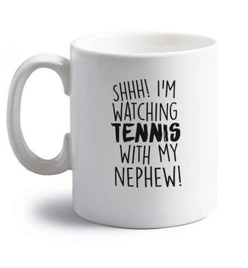 Shh! I'm watching tennis with my nephew! right handed white ceramic mug