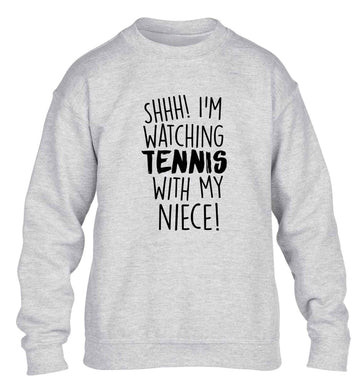 Shh! I'm watching tennis with my niece! children's grey sweater 12-13 Years