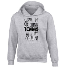 Shh! I'm watching tennis with my cousin! children's grey hoodie 12-13 Years
